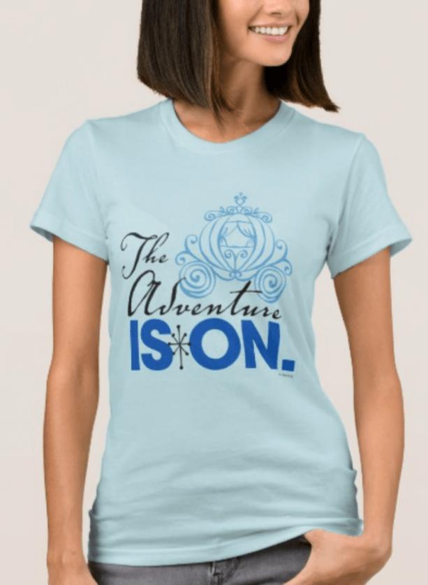 Cinderella Adventure Is On T-shirt