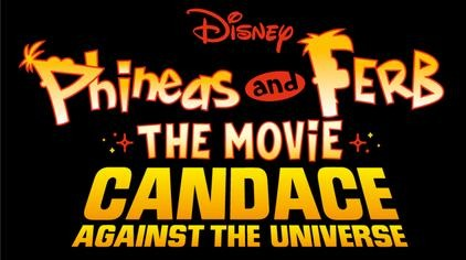 DISNEY+'s PHINEAS AND FERB THE MOVIE: CANDACE AGAINST THE UNIVERSE Premiere Date 1