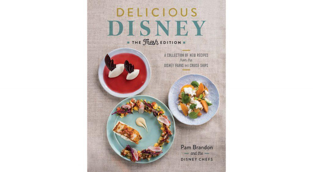 Delicious Disney: The Fresh Edition Cook Book