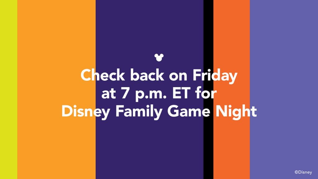 Check back on Friday at 7 pm ET for Disney Family Game Night