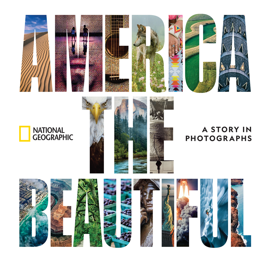 """America the Beautiful: A Story in Photographs"" - National Geographic"
